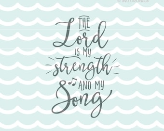 The Lord Is My Strength And My Song SVG Psalm 118:14. Cricut Explore & more! Psalm Lord Strength Song Inspirational Christian Quote SVG