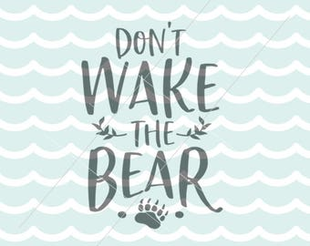Don't Wake The Bear SVG Cutting File Cricut Explore Don't Wake The Bear Woodland Nursery Nap New Baby SVG