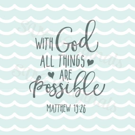 With God All Things Are Possible Svg File So Many Uses Etsy