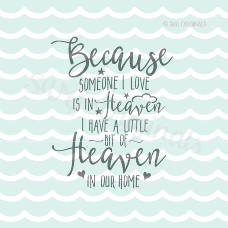 Customer Request Because Someone I Love Is In Heaven Svg Etsy