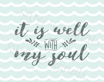 Inspirational It is well with my soul SVG Vector File. Cricut Explore and more! So many uses, overlays, signs, wall art, etc.