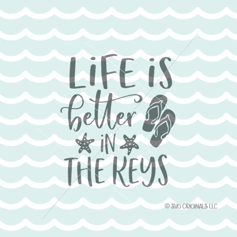 1fca216271ef6e Beach SVG Life Is Better In The Keys SVG Cut File Cricut
