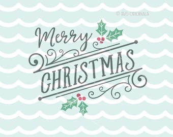 Merry Christmas SVG Christmas SVG File. Cricut Explore & more. Merry Christmas Sign Rustic Holly Holiday Scrolls SVG