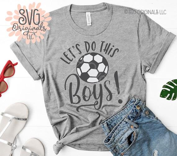 Download Let's Do This Boys SVG Soccer SVG File Lets Let's Do   Etsy