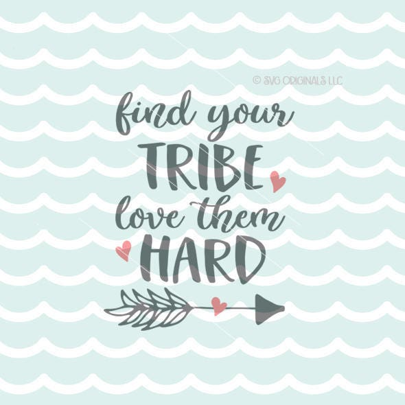Find Your Tribe Love Them Hard Svg Vector File Cricut Explore Etsy
