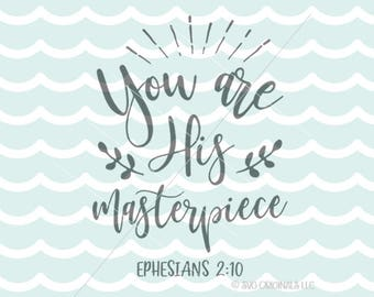 You Are His Masterpiece SVG File. Cricut Explore & more. Bible Verse Ephesians 2:10 Baby Child Nursery SVG