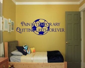 Pain is Temporary Quitting Lasts Forever Soccer wall decal - sports decals, Soccer decor, Soccer wall decal, sports wall decal