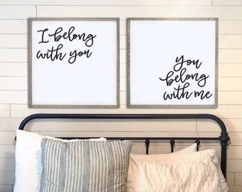 Above the Bed Wood Sign -  Above the Couch - I Belong With You - You Belong With Me - Bedroom Decor - Wall Decor - Modern Farmhouse - Set