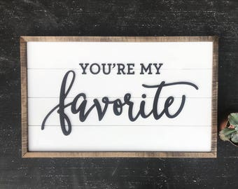 Shiplap Sign - You're My Favorite - Wood Sign - 3D Text - Nursery Sign - Wall Decor - Rustic Chic, Modern Farmhouse, Fixer Upper