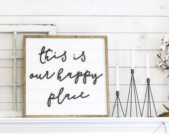 Shiplap Sign - This is Our Happy Place - Wood Sign - Sign for Fireplace  - Living Room Sign - Home Decor - Shiplap - Fixer Upper - Farmhouse