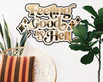 Feeling Good as Hell - Double Layer Sign - Cutout - Wall Decor - Positive Quote - Mirror Cutout