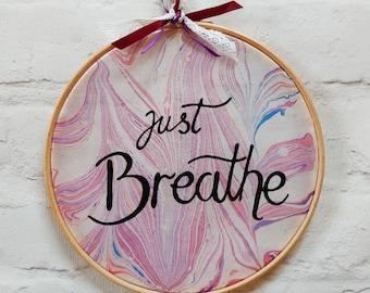 Just Breathe Silk Painting ~ Inspirational Wall Art, Just Breathe Print, Motivational Art, Yoga Quotes, Yoga Studio Decor, Breathe Quotes
