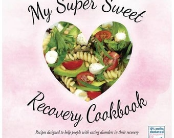 Anorexia Recovery Cookbook ~ My Super Sweet Recovery Cookbook, Eating Disorder, Nicola Davis Book, Eating Disorders, Mental Health Recovery