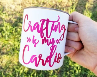 Crafting is my cardio, crafting supplies, coffee before crafting, metal coffee mug, crafts, cardio, crafting and cardio