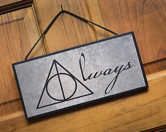 Scratch and Dent Sale!!  Always Plaque / Sign.  Ready to Hang.  Great Gift Item for Harry Potter fans! 7779f