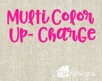 Multi Color Up-Charge