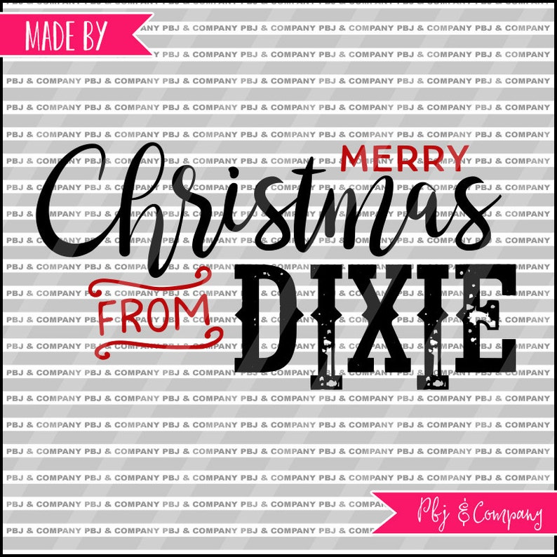 Christmas In Dixie Svg.Christmas From Dixie Christmas Quote Diy Cutting File Svg Png Dxf Pdf Files Silhouette Cameo Cricut