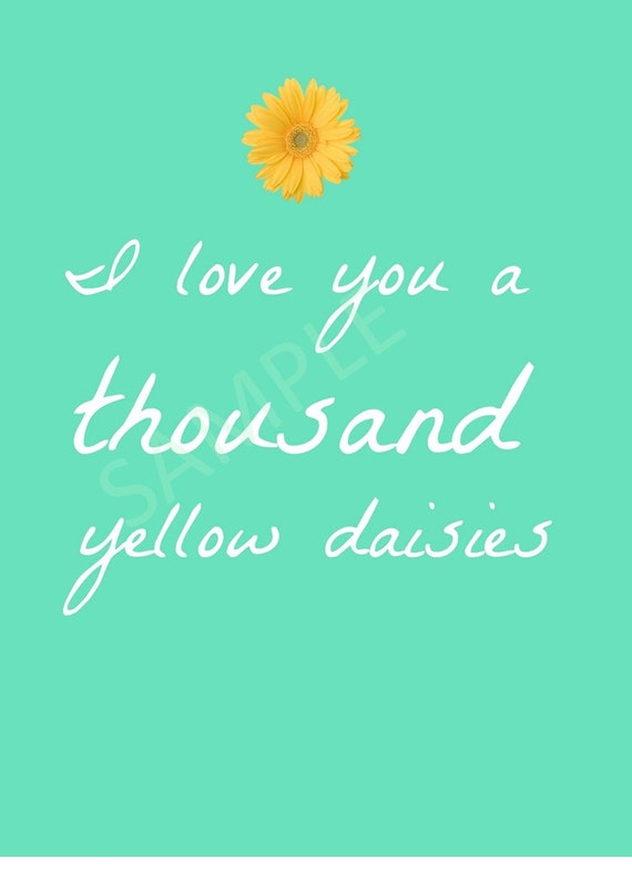Gilmore Girl Quote I Love You A Thousand Yellow Daisies Art, Typography,  Digital Download, Instant Download, Printable art, Printable quotes