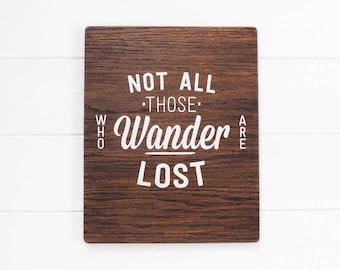 Not All Those Who Wander Are Lost. Wooden Wall Art.  Rustic Sign. Home Decor. Tolkien Quote Poster Gift