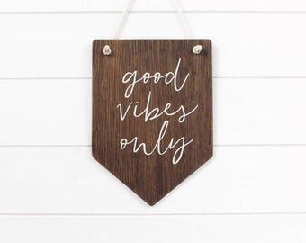 Good Vibes Only Wall Banner. Inspirational Banner, Wall Pennant,  Banner Wall Hanging, Wooden Wall Sign, Quote Wall Hanging, Wall Flag