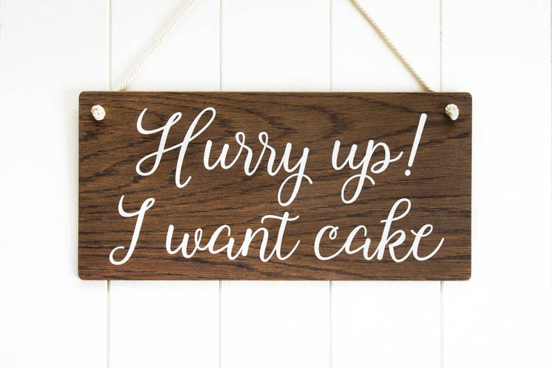 Hurry Up I Want Cake Page Boy Sign Funny Wedding Sign Ring image 0