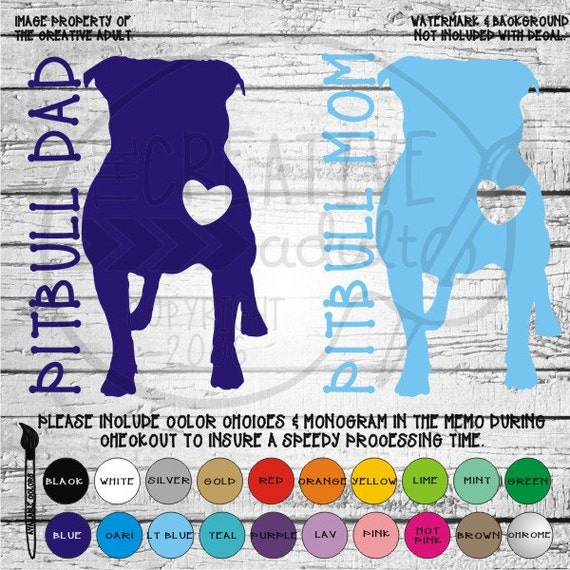 Pitbull Mom Or Dad - Choice of Wording - Vinyl Decal Sticker - Available in  variety of sizes and colors