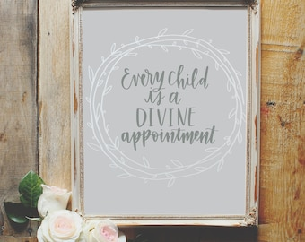Every Child Is a Divine Appointment Hand-lettered Print; Miscarriage print; Miscarriage gift; Pregnancy and Infant Loss Gift