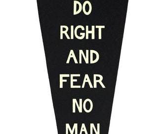 Do Right And Fear No Man Pennant • Oxford Pennant Original