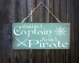 Work Like A Captain Play Like A Pirate Sign, Beach Decor, Ocean Theme, Pirate Decor, Nautical Theme, Beach Sign, Surfing Signs, 127
