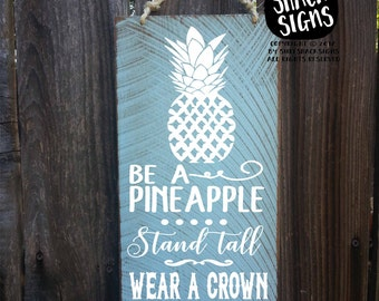 pineapple, pineapple decor, pineapple sign, be a pineapple, pineapple bar, hawaiian decor, hawaii art, hawaiian sign, hawaiia pineapple, 276