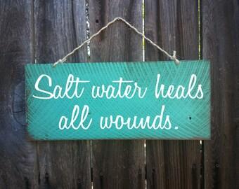 Salt water heals all wounds sign, beach sign, beach decor, beach house decor, beach house sign, beach cottage, beach cottage decor