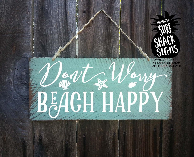 Don T Worry Beach Happy Beach Sign Beach Decor Beach