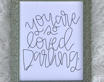 Digital Download, You Are So Loved Darling, Quote, Printable, Hand Lettered Print, Calligraphy, Instant Download, Wall Art, Gift, Nursery