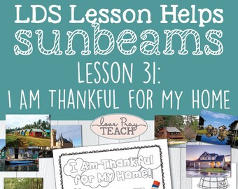 Primary 1 Sunbeams Lesson 31 I Am Thankful For My Home Printable Packet Includes Activity Coloring Page And More