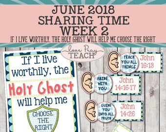 "LDS June 2018 Sharing Times Week 2:"" If I live worthily, the Holy Ghost will help me choose the right"" Lesson Packet"