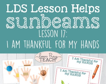"""LDS Sunbeams Chapter 17: """"I Am Thankful for My Hands"""" Lesson helps include Texture Activity, No Thumbs Game, Coloring Page and much more!"""