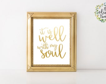 Faux Gold Foil Art printable, digital printable wall art decor INSTANT DOWNLOAD-It Is Well With My Soul