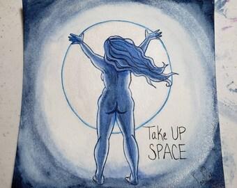 Take Up Space Art Print