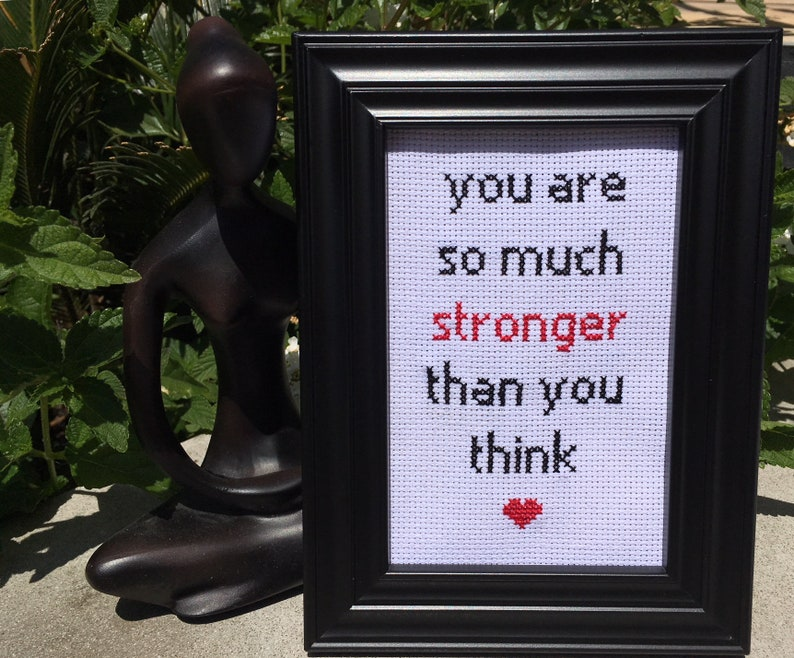 You are so much stronger than you think 4 x 6 cross stitch in image 0
