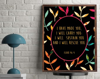 """Inspirational Christian Quote, """"I Have Made You"""", Isiah 46:4, Printable"""