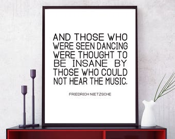 "Inspirational Quote Printable, ""And Those Who Were Seen Dancing"", Friedrich Nietzsche Quote, Digital Printable"