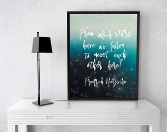 "Inspirational Quote Printable, ""From Which Stars Have We Fallen, To Meet Each Other Here?"", Friedrich Nietzsche Quote, Digital Printable"