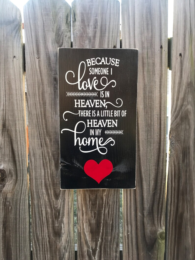 ON SALE Memorial signs - because someone we love is in heaven - rustic  heaven sign - heaven quotes - loss of loved one gift - memorial gift