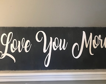 ON SALE Large wood signs - over the bed signs - over the couch signs - large pallet signs - love you more sign - rustic wedding signs - wood