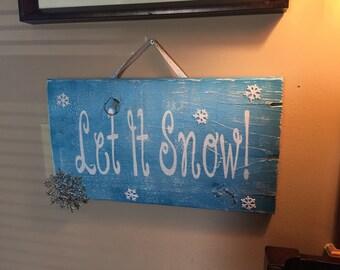 ON SALE Let it snow sign - winter decor - winter sign - Christmas signs - Christmas decor - Holiday signs - Holiday decor - let it snow let