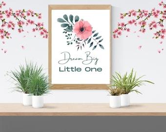 Nursery Wall Art, Dream Big Little One, Nursery printable, Wall Art, Digital print, Downloadable, Nursery print, baby room, pink flowers
