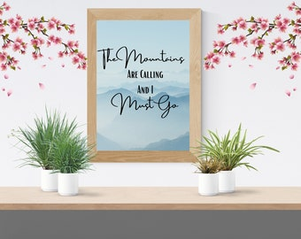 The Mountains are Calling and I Must Go Digital Print, Printable Wall Art, Blue mountains, Adventure, Travel, Digital Download, 5 sizes, jpg