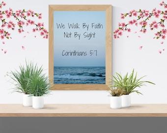 We Walk By Faith Not By Sight, Christian Wall Art, Digital Download, Printable, Digital Wall Art, Corinthians, Bible Verse, Ocean