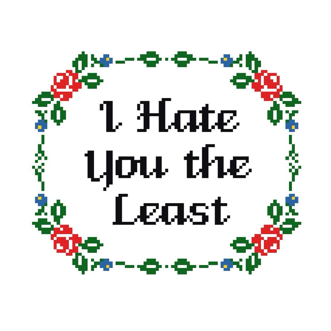 PATTERN  Cross Stitch I Hate You the Least PATTERN  54a171683870