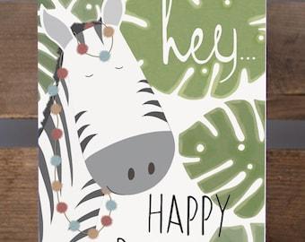 "Illustrated Greeting Card Hey...Happy Birthday Zebra Swiss Cheese Plant 7x5"""